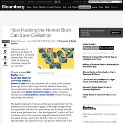 How Hacking the Human Brain Can Save Civilization
