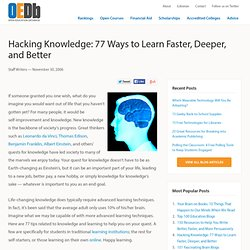 Hacking Knowledge: 77 Ways to Learn Faster, Deeper, and Better | OEDb - StumbleUpon