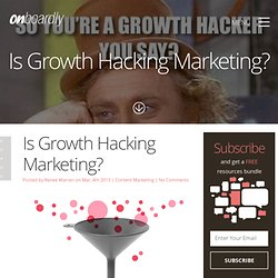 Is Growth Hacking Marketing?