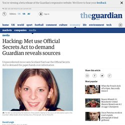 Phone hacking: Met use Official Secrets Act to demand Guardian reveals sources