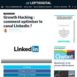 Growth Hacking : comment optimiser le canal Linkedin ?