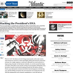 Hacking the President's DNA - Andrew Hessel, Marc Goodman and Steven Kotler