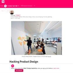 Hacking Product Design – Muzli -Design Inspiration