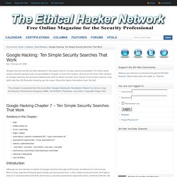 Google Hacking: Ten Simple Security Searches That Work