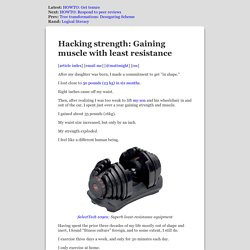 Hacking strength: Gaining muscle with least resistance