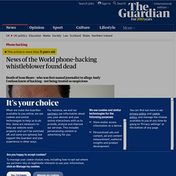 News of the World phone-hacking whistleblower found dead | Media