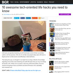 Tech Life Hacks: 10 awesomely clever tips and tricks you need to know