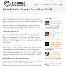 Few Hacks To Watch Disney Now Channel Without Cable TV
