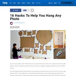 16 Hacks To Help You Hang Any Photo
