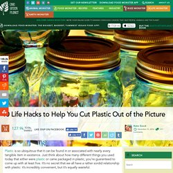 10 Life Hacks to Help You Cut Plastic Out of the Picture
