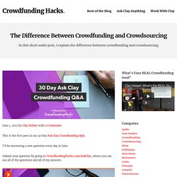 The Difference Between Crowdfunding and Crowdsourcing - Crowdfunding HacksCrowdfunding Hacks