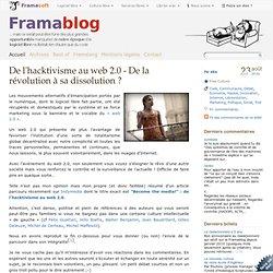 De l'hacktivisme au web 2.0 - De la révolution à sa dissolution ?