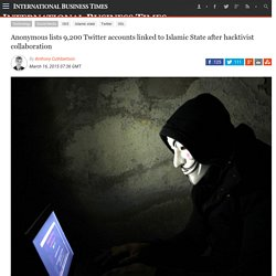 Anonymous lists 9,200 Twitter accounts linked to Islamic State after hacktivist collaboration