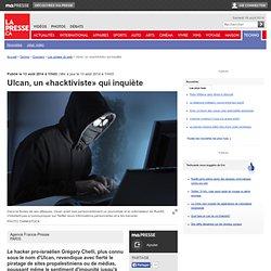 Ulcan, un «hacktiviste» qui inquiète