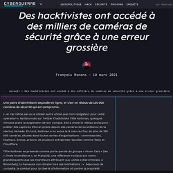Des hacktivistes ont accédé à des milliers de caméras de sécurité grâce à une erreur grossière