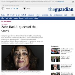 Zaha Hadid: queen of the curve