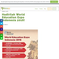 Hadirilah World Education Expo Indonesia 2016