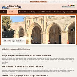 Learn more about 40 Hadith relating to the blessed land of AL Masjid Al Aqsa, visit