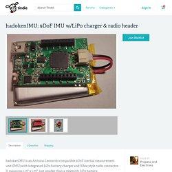 hadokenIMU: 9DoF IMU w/LiPo charger & radio header from Propane and Electrons