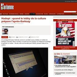Hadopi : quand le lobby de la culture prépare l'après-Sarkozy