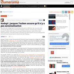 Hadopi : Jacques Toubon assure qu'il n'y a pas automatisation