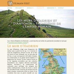 Les murs d'Hadrien et d'Antonin - Frontières de l'Empire romain - Human-Hist