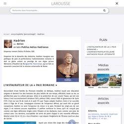 Hadrien en latin Publius Aelius Hadrianus ou Adrien en latin Publius Aelius Hadrianus