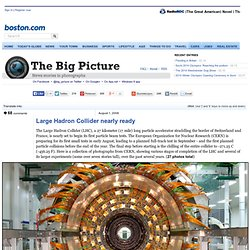 Large Hadron Collider nearly ready