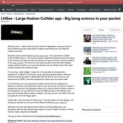 LHSee - Large Hadron Collider app - Big bang science in your pocket