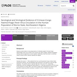 PLOS 07/12/16 Serological and Virological Evidence of Crimean-Congo Haemorrhagic Fever Virus Circulation in the Human Population of Borno State, Northeastern Nigeria