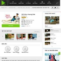 365 Wun Haeng Rak / 365 Ngày Yêu - Phim tình cảm, lãng mạn
