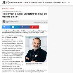 """Ramzi Haidamus (Nokia Technologies):""""Nokia veut devenir un acteur majeur du marché de l'IoT"""""""