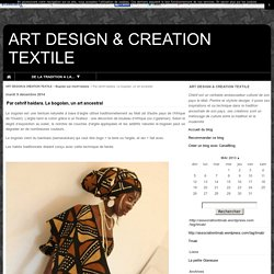 Par cehrif haidara. Le bogolan, un art ancestral - ART DESIGN & CREATION TEXTILE