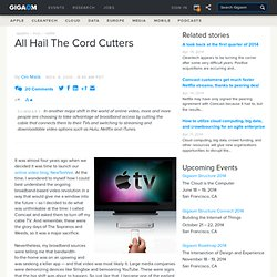 All Hail The Cord Cutters: Tech News «