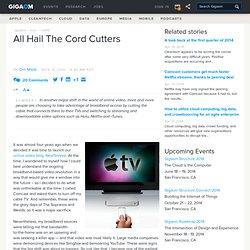All Hail The Cord Cutters: Tech News «