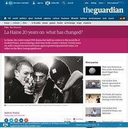 La Haine 20 years on: what has changed?