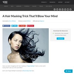 A Hair Masking Trick That'll Blow Your Mind