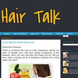 Hair Talk: Great Tips for Winter Hair Care