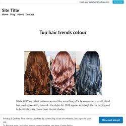 Top hair trends colour – Site Title