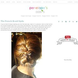 Hair Tutorial For French Braided Updo Bun