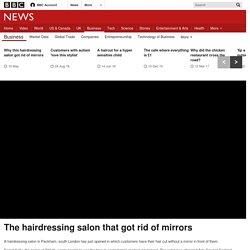 The hairdressing salon that got rid of mirrors
