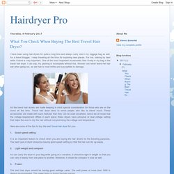 Hairdryer Pro: What You Check When Buying The Best Travel Hair Dryer?