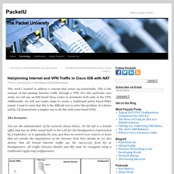 Hairpinning Internet and VPN Traffic in Cisco IOS with NAT - PacketU