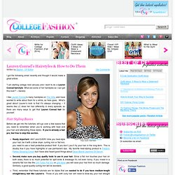 Lauren Conrad's Hairstyles & How to Do Them