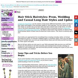 Long Hair Styles: 2011 Casual, Prom, Wedding Hairstyles & Formal Updos Using Hair Sticks