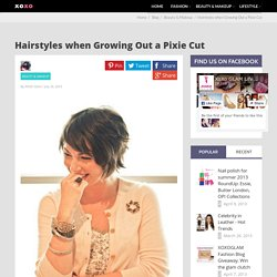 Hairstyles when Growing Out a Pixie Cut