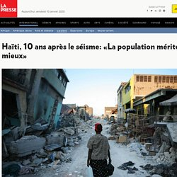 Haïti, 10ans après le séisme: «Lapopulation mérite mieux»
