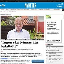 """""""Ingen ska tvingas äta halalkött"""" - Nyheter - salaallehanda.com"""