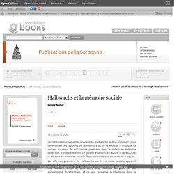 Maurice Halbwachs - Halbwachs et la mémoire sociale - Publications de la Sorbonne