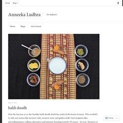 haldi doodh – Anneeka Ludhra